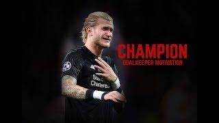 Champion- Goalkeeper Motivation