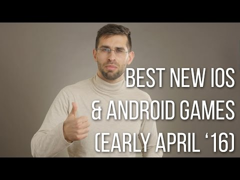 Best new games for iPhone and Android Early April 2016