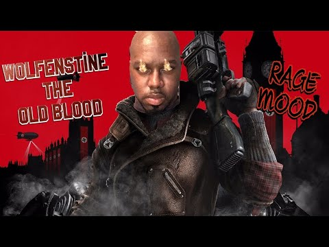 AHHHH THE RAGE IS REAL .... Wolfenstine The Old Blood