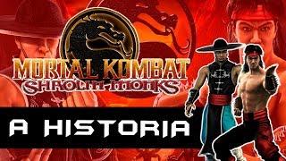A História de Mortal Kombat: Shaolin Monks