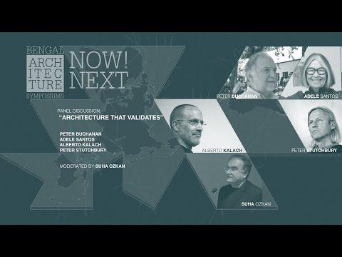 "Discussion: ""Architecture that Validates"" - Bengal Architecture Symposium: NOW/NEXT"