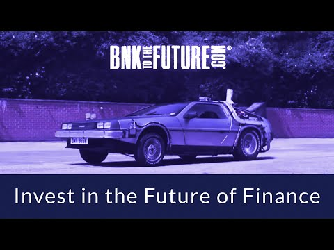BnkToTheFuture - Invest in the Future of Finance