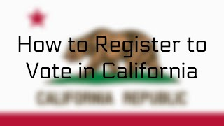How to Register to Vote in California (Online)