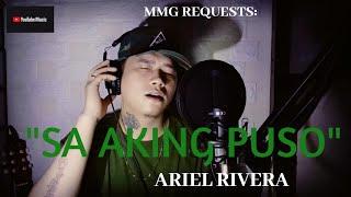 """SA AKING PUSO"" By: Ariel Rivera (MMG REQUESTS)"
