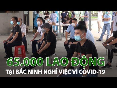 Hơn 400 DN tại Bắc Ninh cùng 65.000 lao động phải nghỉ làm do Covid-19| VTC14