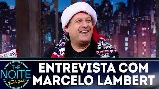 Entrevista com Marcelo Lambert | The Noite (25/12/17)