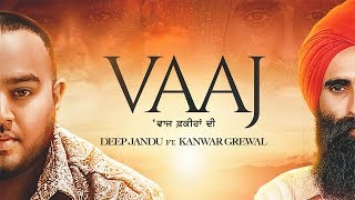 VAAJ - Deep Jandu Ft Kanwar Grewal (Official Video) Karan Aujla
