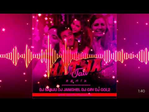 Hat Ja Tau(Remix) DJ Sanju DJ Janghel DJ Grv DJ Gol2