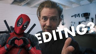 Editing (What is Pacing?) and Deadpool 2 Fans - I NEED YOUR HELP!!