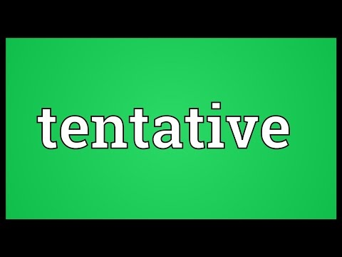 Tentative Meaning