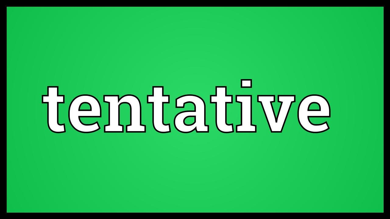 Image result for Tentative