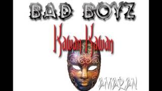 Bad Boyz kawan kawan
