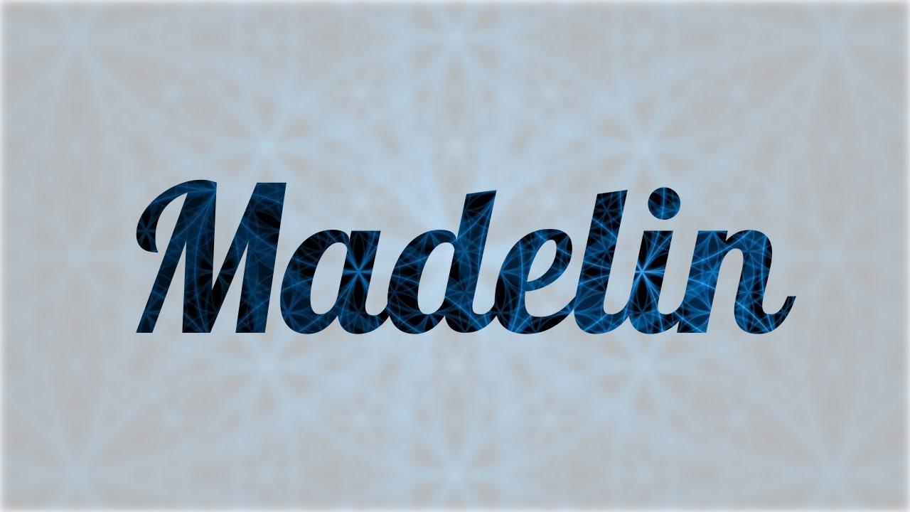 Resultado de imagen de origen y significado del nombre madelin