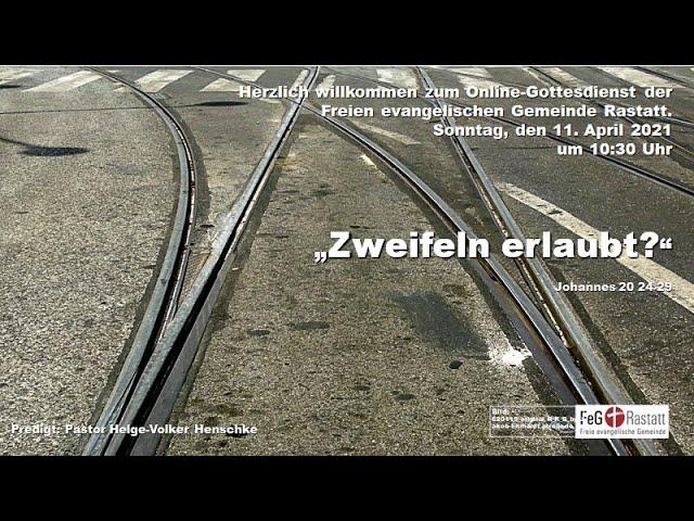 Online-Gottesdienst der FeG Rastatt am 11. April 2021