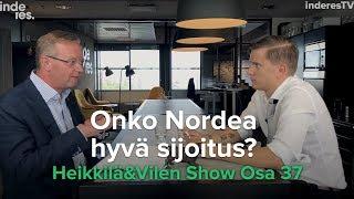 Onko Nordea hyvä sijoitus? Heikkilä&Vilén Show Osa 37
