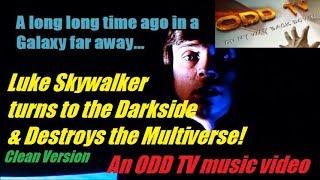 Luke Skywalker turns to the Dark Side (ODD TV music video)