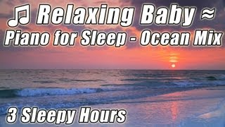 BABY MUSIC FOR SLEEP Soft Slow Relax Classical Piano Helps relaxing Babies Bedtime Lullaby songs mix