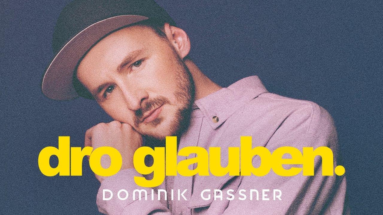 Dominik Gassner - Dro glauben [Official Audio]
