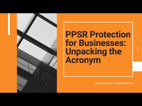 PPSR Protection for Businesses: Unpacking the Acronym