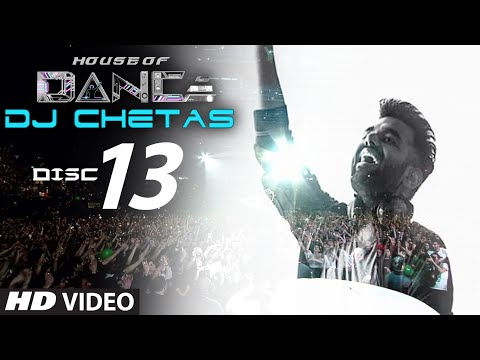'House of Dance' by DJ CHETAS - Disc - 13 | Best Party Songs