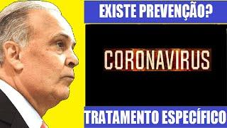 EXISTE UM TRATAMENTO ESPECÍFICO PARA A COVID-19? O CORONAVÍRUS, PODE SER PREVENIDO? DR LAIR RIBEIRO