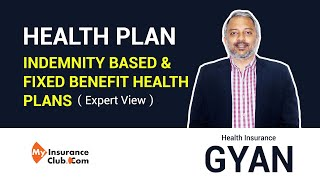 Difference between indemnity based and fixed benefit health insurance plans