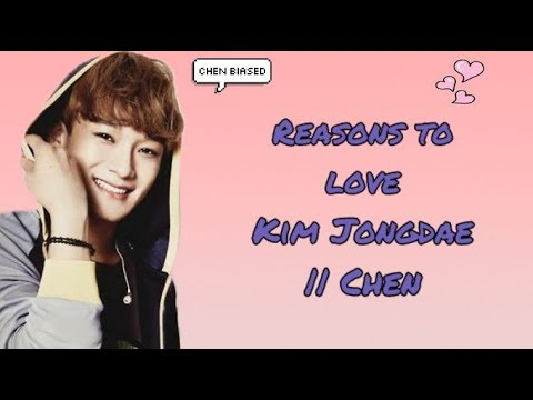 Reasons to love Kim Jongdae || Chen
