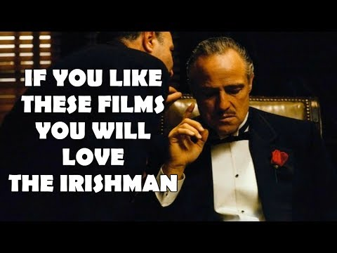 If You Like These Films You Will LOVE The Irishman!