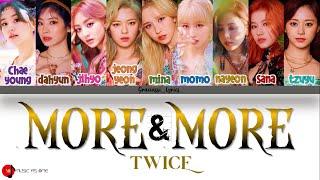 Download lagu TWICE(트와이스) - MORE&MORE [Color Coded Lyrics (Eng/Rom/Han)]