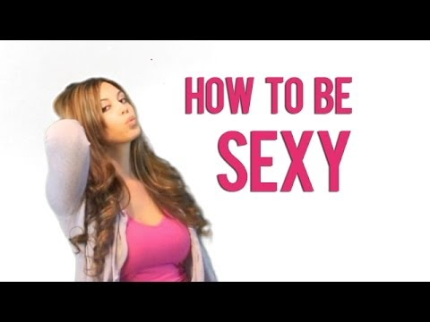 How to act sexy
