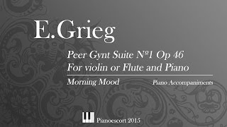E.Grieg - Peer Gynt Suite Nº1 Op 46 - Morning Mood - Violin or Flute and Piano - Piano Accompaniment