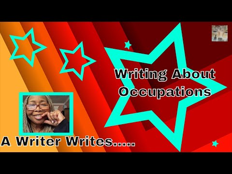 Writing What Your Know, Part 3 Using Occupation As a Writing Resource