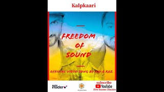 Freedom of sound | Rio & Raz ( Official Music Video) | Kalpkaari