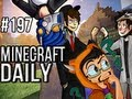 Minecraft Daily | Ep.197 | Ft. Kevin, ImmortalHd and Steven | Fanfics come to life
