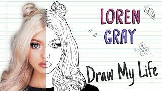 LOREN GRAY | Draw My Life