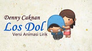 Denny Caknan - LOS DOL Versi Animasi Lirik