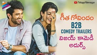 Geetha Govindam Back to Back Comedy Trailers | Vijay Deverakonda | Rashmika Mandanna | 2018 Movies