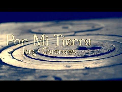 Jorge Contreras - Por Mi Tierra