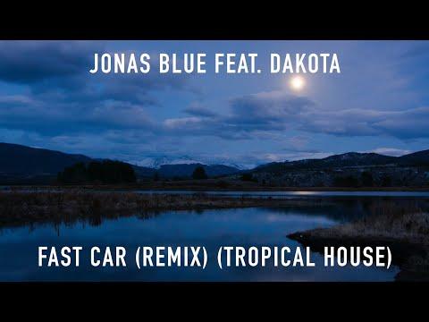 Jonas Blue feat. Dakota - Fast Car (Rich Latix Remix) (Tropical House) | 1 Hour