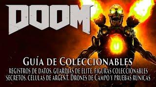 Doom 2016 - Guía de Coleccionables (Secretos, figuras, datos, drones, élites, células, runas)