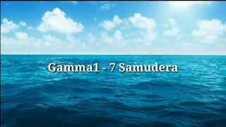 Lirik Lagu 7 Samudera - Gamma1
