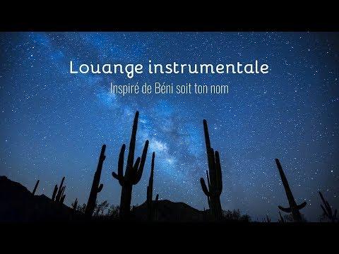 Louange instrumentale - Béni soit ton nom