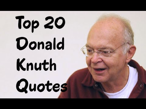 Top 20 Donald Knuth Quotes (Author of The Art of Computer Programming)