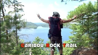 Caribou Rock Trail BWCA Part 1