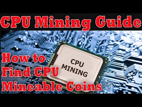 How To Find CPU Mineable Crypto Coins (CPU Mining Guide)