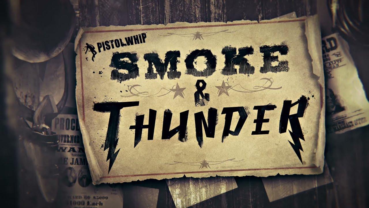 Pistol Whip - Smoke & Thunder Teaser | Oculus Quest, PC VR, PSVR