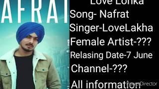Love Lohka- Nafrat New Punjabi Song, Relasing Date, Upcoming project