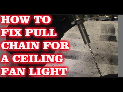 HOW TO FIX PULL CHAIN FOR CEILING FAN LIGHT
