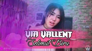 SELIMUT BIRU - VIA VALLENT