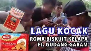 Download Viral !!! Kreatif !!! Lagu Kocak Berjudul Roma Biskuit Kelapa & Gudang Garam